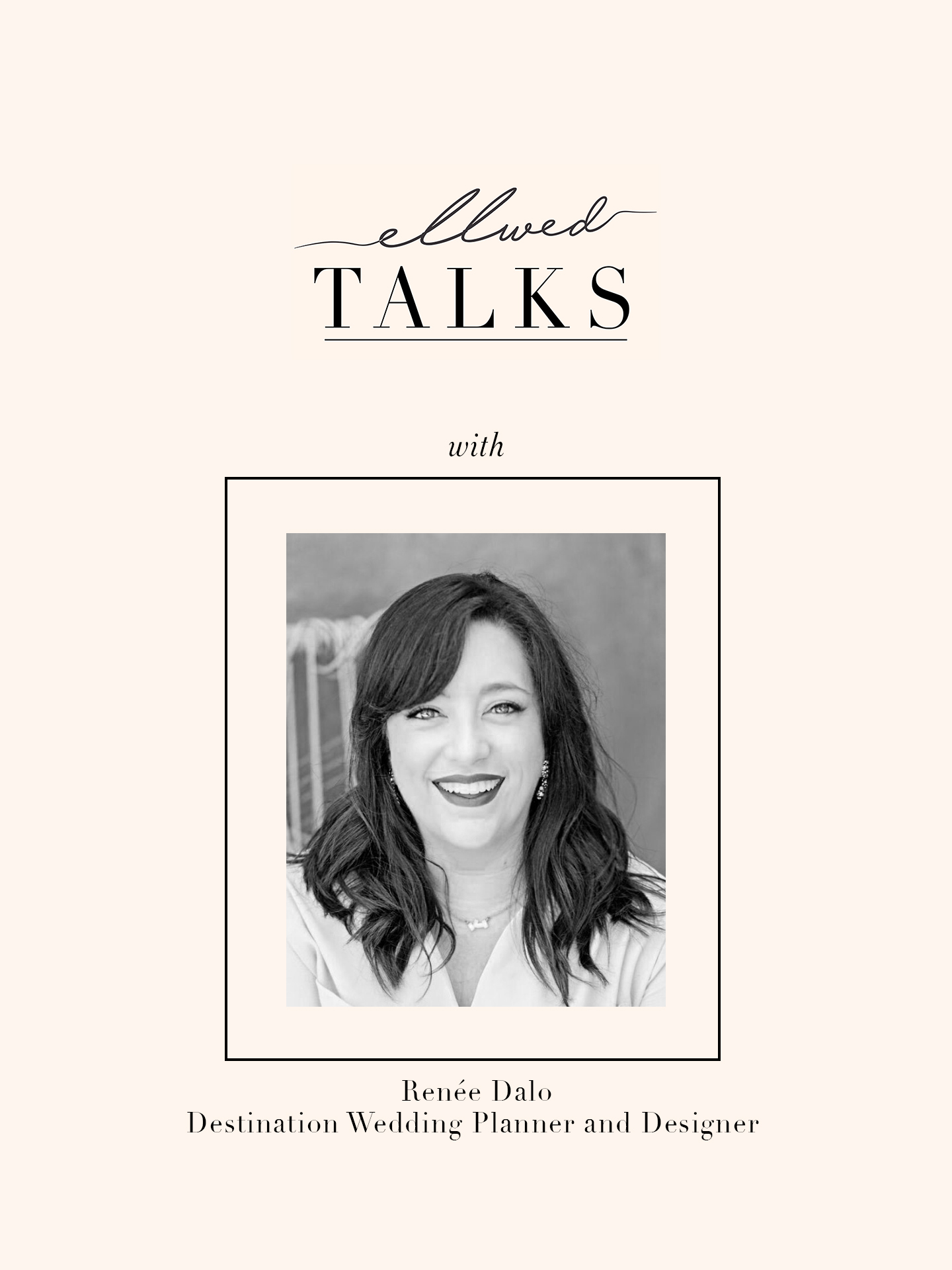 Ellwed Talks with Renee Dalo about Things Everyone Forgets to Plan for Their Wedding Day